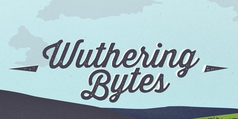 Wuthering Bytes